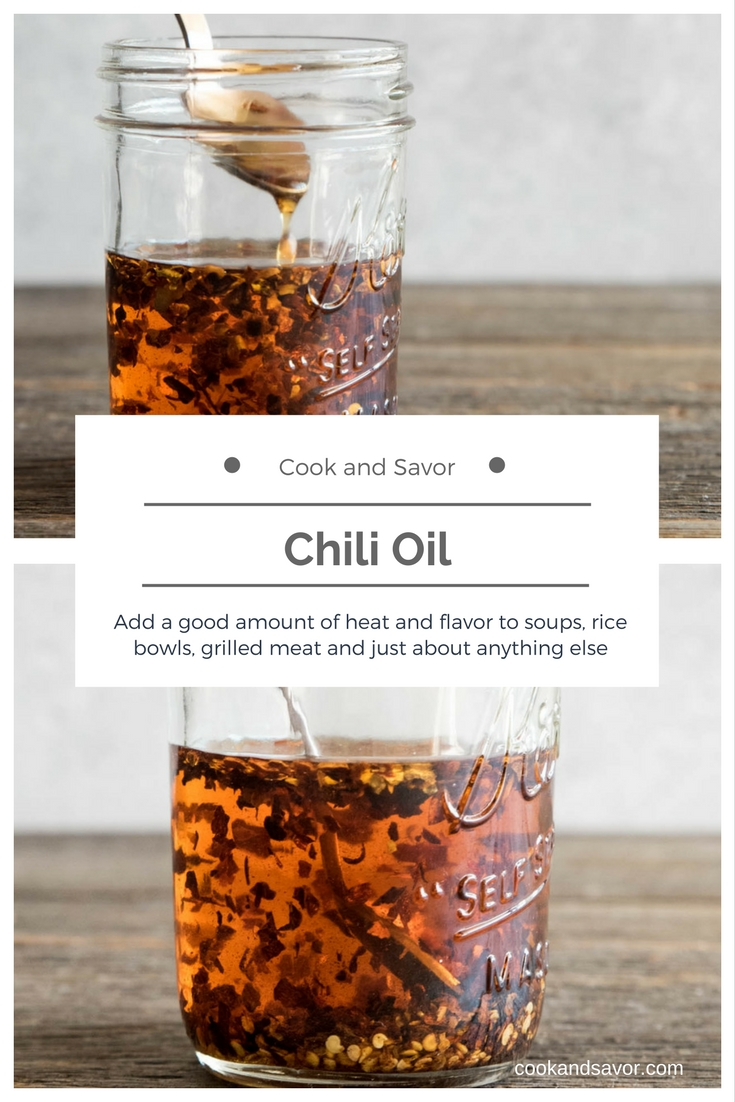 Chili Oil - Add a good amount of heat and flavor to soups, rice bowls, grilled meat and just about anything else   cookandsavor.com